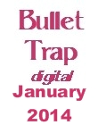 Bullet Trap Digital Jan 2014
