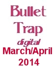 Bullet Trap March April 2014