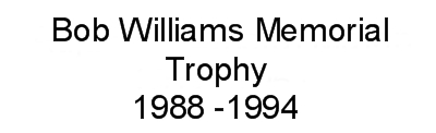 Bob Williams Mem Trophy 88-94