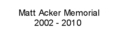 Matt Acker Memorial Trophy 2002 - 2010